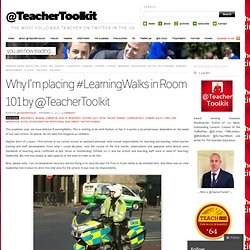 Why I'm placing #LearningWalks in Room 101 by @TeacherToolkit