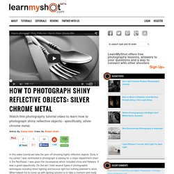How to Photograph Shiny Reflective Objects: Silver Chrome Metal