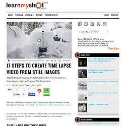 17 Steps to Create Time Lapse Video from Still Images
