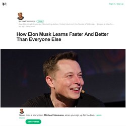 How Elon Musk learns quicker and better than anyone else