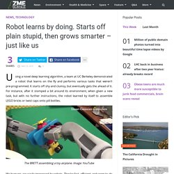 Robot learns by doing. Starts off plain stupid, then grows smarter - just like us