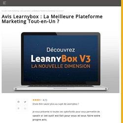 ➤ Avis Learnybox : La Meilleure Plateforme Marketing Tout-en-Un ?