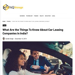What Are The Things To Know About Car Leasing Companies In India?