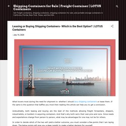 Leasing or Buying Shipping Containers- Which is the Best Option?