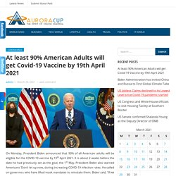 At least 90% American Adults will get Covid-19 Vaccine by 19th April 2021