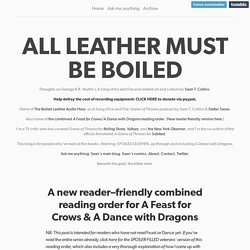 ALL LEATHER MUST BE BOILED — A new reader–friendly combined reading order for A Feast for Crows & A Dance with Dragons