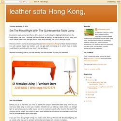 leather sofa Hong Kong,: Set The Mood Right With The Quintessential Table Lamp
