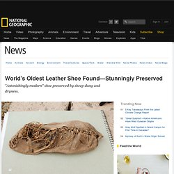 World's Oldest Leather Shoe Found—Stunningly Preserved
