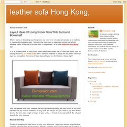 leather sofa Hong Kong,: Layout Ideas Of Living Room: Sofa With Surround Bookshelf