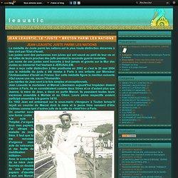 """JEAN LEAUSTIC, LE """"JUSTE """" BRETON PARMI LES NATIONS - La diaspora LEAUSTIC-LEOSTIC -LESTIC"""