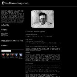 Leave not a cloud behind - Un film de Pablo González - Court Métrage de 7 min 15 / Super 16 mm & Super 8mm / 2010 - les films au long cours
