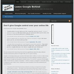Don't give Google control over your online life | Leave Google B