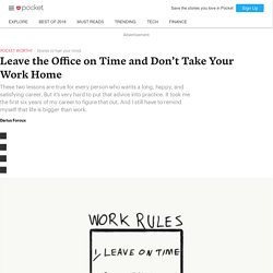 Leave the Office on Time and Don't Take Your WorkHome