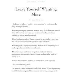 Leave Yourself Wanting More