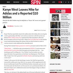 Kanye West Leaves Nike for Adidas and a Reported $10 Million