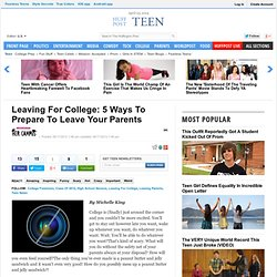 Leaving For College: 5 Ways To Prepare To Leave Your Parents