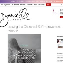 Leaving the Church of Self Improvement - A Special Feature