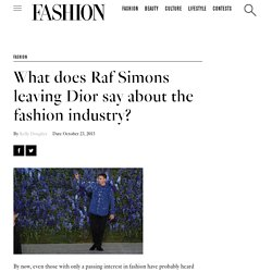 What does Raf Simons leaving Dior say about the fashion industry? - FASHION Magazine
