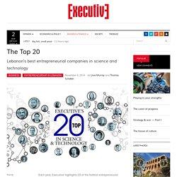 Lebanon's Top 20 Entrepreneurs in Science & Tech