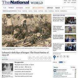 Lebanon's dark days of hunger: The Great Famine of 1915-18