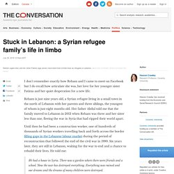 Stuck in Lebanon: a Syrian refugee family's life in limbo