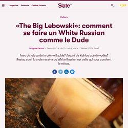 «The Big Lebowski»: comment se faire un White Russian comme le Dude