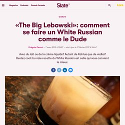 «The Big Lebowski»: comment se faire un White Russian comme le Dude