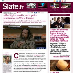 «The Big Lebowski», ou la petite renaissance du White Russian