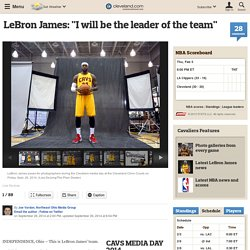 "LeBron James: ""I will be the leader of the team"""