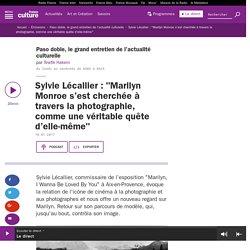 """Sylvie Lécallier : """"Marilyn Monroe s'est cherchée à travers la photographie, comme une véritable quête d'elle-même"""""""