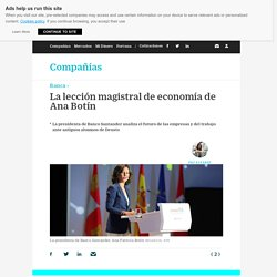 La lección magistral de economía de Ana Botín