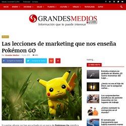 Las lecciones de marketing que nos enseña Pokémon GO - GrandesMedios.com