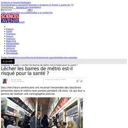 Lécher les barres de métro est-il risqué pour la santé ? - Sciencesetavenir.fr
