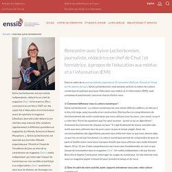Rencontre avec Sylvie Lecherbonnier, journaliste, rédactrice en chef de Chut ! et formatrice, à propos de l'éducation aux médias et à l'information (EMI)