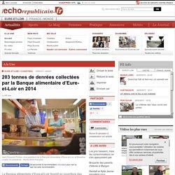 L ECHO REPUBLICAIN 18/04/15 203 tonnes de denrées collectées par la Banque alimentaire d'Eure-et-Loir en 2014