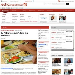 """L ECHO REPUBLICAIN 02/03/14 De """"l'Eure-et-Loir"""" dans les assiettes"""
