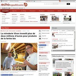 ECHO REPUBLICAIN 19/09/14 La minoterie Viron investit plus de deux millions d'euros pour produire de la farine bio