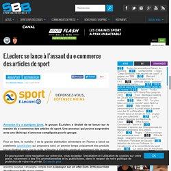 Annexe 3 : pourquoi E.Leclerc se lance à l'assaut du e-commerce des articles de sport