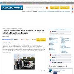 Leclerc joue l'atout drive et ouvre un point de retrait à Neuville-en-Ferrain - Articles locaux