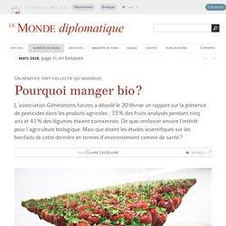 Pourquoi manger bio ?, par Claire Lecœuvre (Le Monde diplomatique, mars 2018)