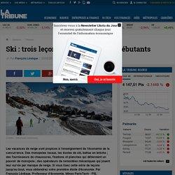 Ski : trois leçons d'économie pour débutants