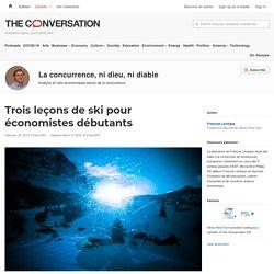 Limites de la concurrence : 3 leçons de ski pour un économiste débutant