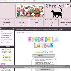 Leçons CE2 CM1 étude de la langue nouveaux programmes 2016 - Chez Val 10