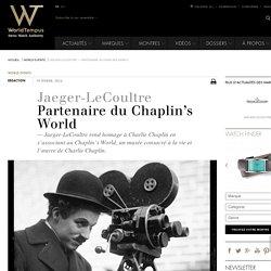 Jaeger-LeCoultre - Partenaire du Chaplin's World