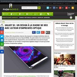 Galaxy S8: un design à la Xiaomi Mi Mix avec lecteur d'empreintes optique