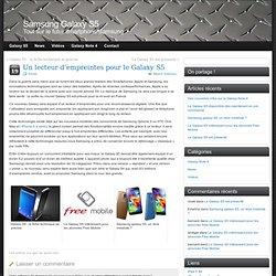 Un lecteur d'empreintes pour le Galaxy S5 - Samsung S5