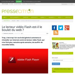 Le lecteur vidéo Flash est-il le boulet du web ?