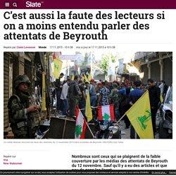 C'est aussi la faute des lecteurs si on a moins entendu parler des attentats de Beyrouth