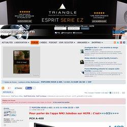 «POPCORN HOUR A-400 / A-410 /A-410M 2D/3D + VXP» sur le forum «Lecteurs et Box Multimedia» du site Homecinema-fr.com - 30028150