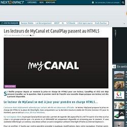 Les lecteurs de MyCanal et CanalPlay passent au HTML5
